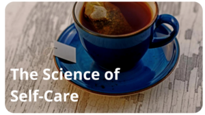 The Science of Self-Care